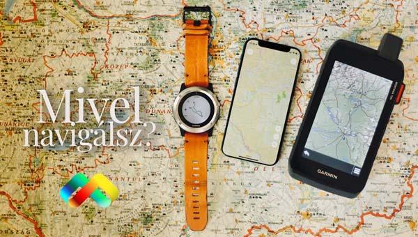 Mivel navigáljak túrázás közben? Papírtérkép, okostelefon, sportóra, túra GPS? / Garmin Montana 700i